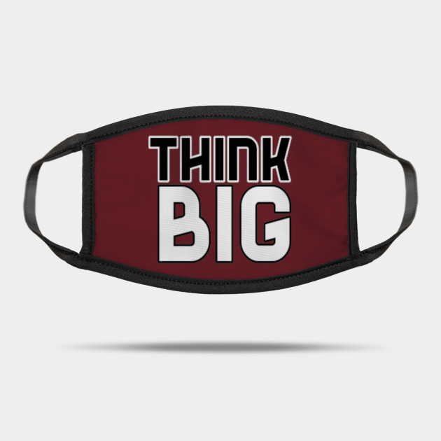 Think Big Typographical Motivation inspiration Quote Man's & Woman's