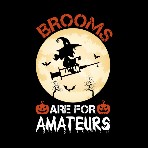 Brooms Are for Amateurs Nurse Witch Riding Syringe / Nursing Halloween Party / Funny Halloween Nurse / Scary Nurse Halloween / Halloween Gift Ideas
