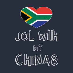 a02654a0 South African Saying Jol With My Chinas Funny Saffa T-Shirt