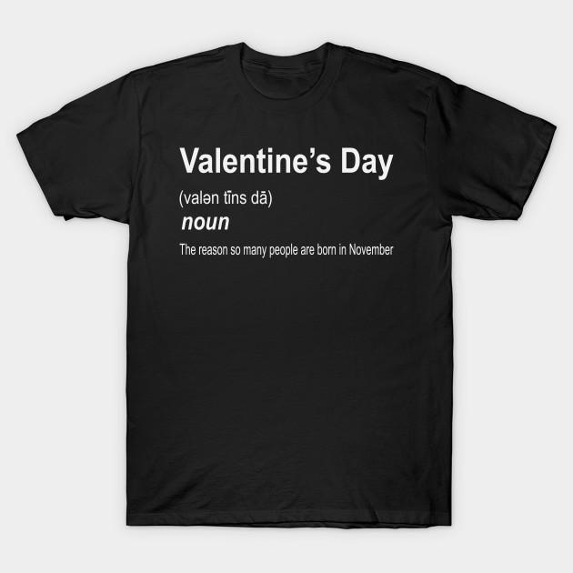 Valentine S Day Funny Definition Valentines Day T Shirt Teepublic