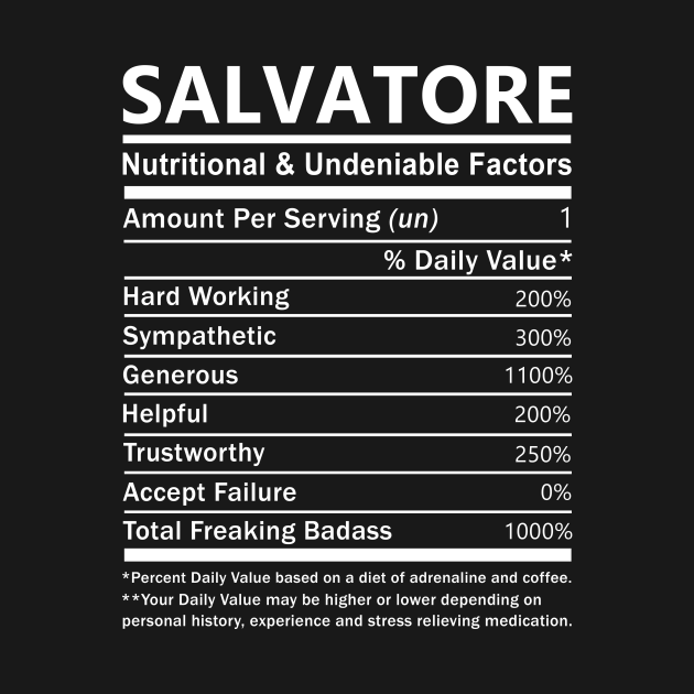 Salvatore Name T Shirt - Salvatore Nutritional and Undeniable Name Factors Gift Item Tee