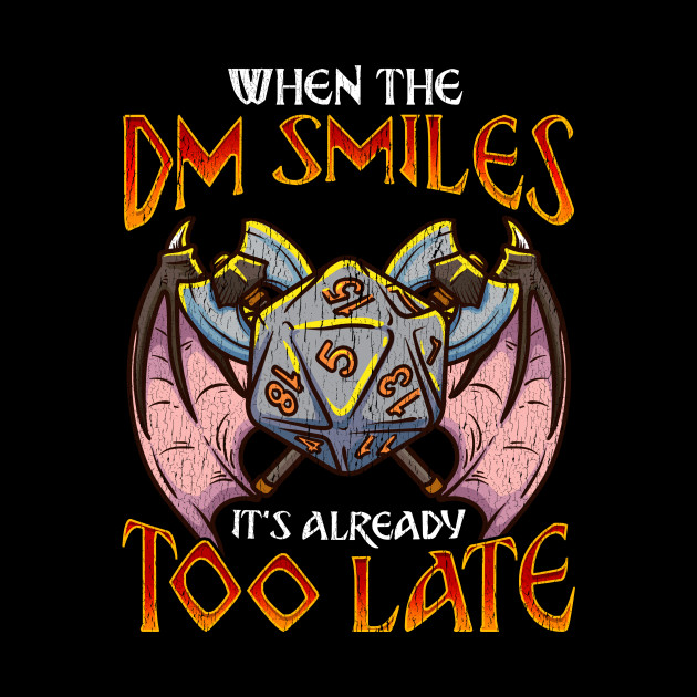 When the DM Smiles It's Too Late Funny Gaming