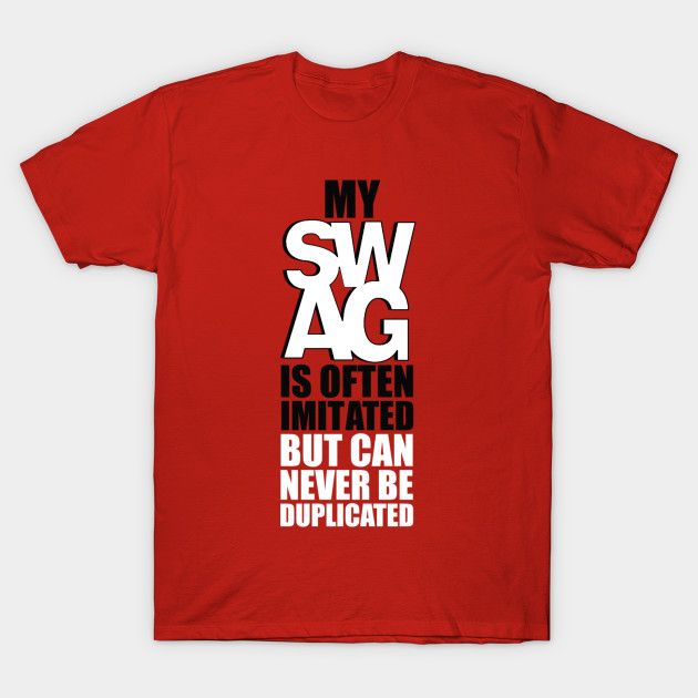 my sawg is often imitated but can never be duplicated swag t