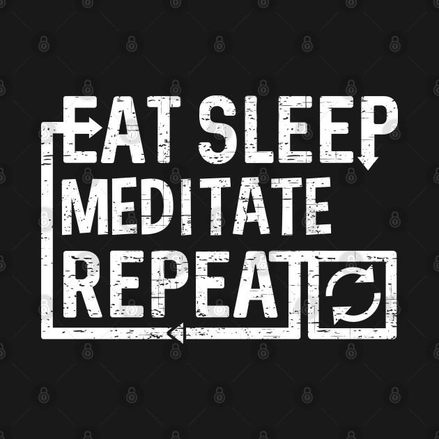 Eat Sleep Meditate