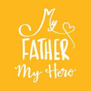 my father my hero t-shirts