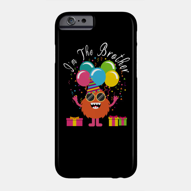 Funny Birthday Brother Shirt Bday Cute Monster T Gift Phone Case
