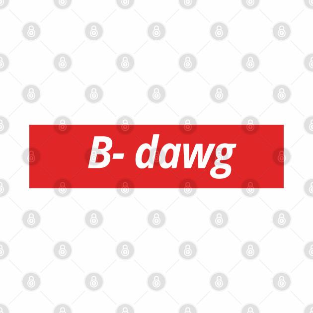 B-Dawg