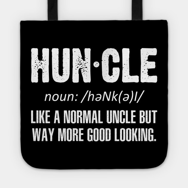 Huncle like a normal uncle but way mode good looking tshirt