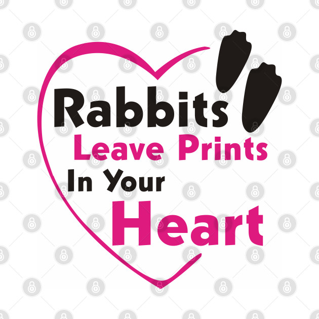 RABBITS LEAVE PRINTS IN YOUR HEART