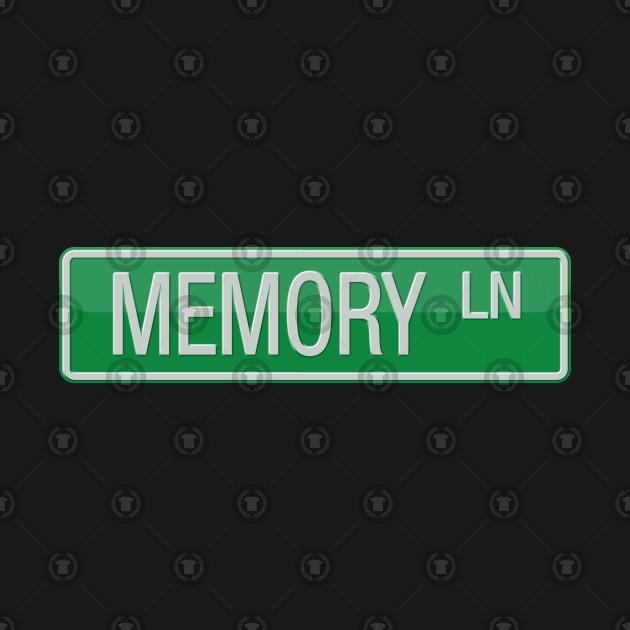 Memory Lane Street Sign T-shirt