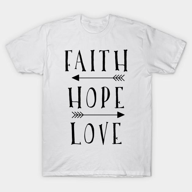 e34ac3cd6996 Faith Hope Love - Faith - T-Shirt | TeePublic