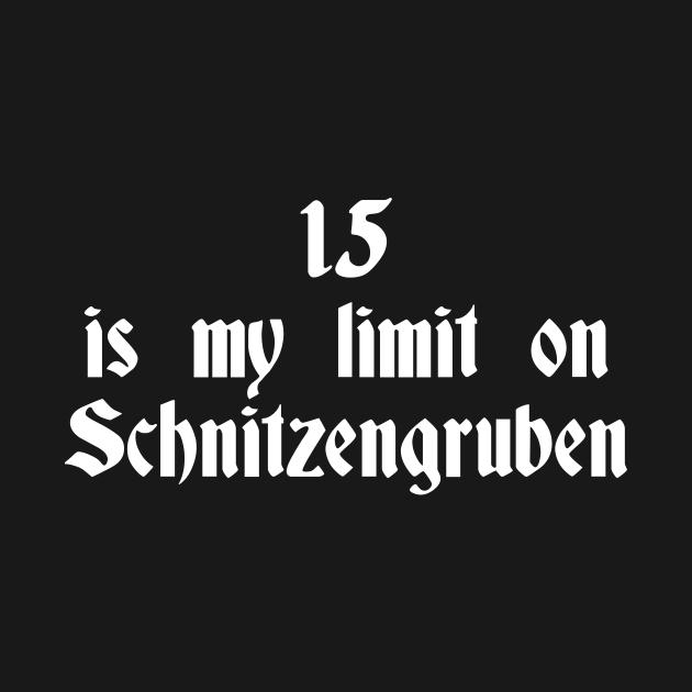 15 Is My Limit On Schnitzengruben - Blazing Saddles Quote