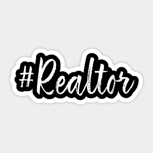 Womens Hashtag Realtor Real Estate Agent Business Gifts Funny Quote Vneck Tshirt Gift For Familys Member Sticker Teepublic Au