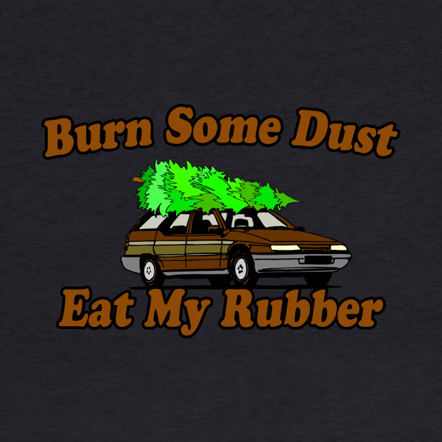 Burn Some Dust, Eat My Rubber