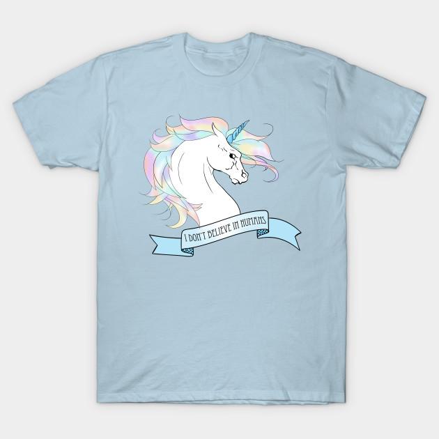 c7d6a4e5800 Unicorn T Shirt Source · I don t believe in humans unicorn Unicorn T Shirt  TeePublic