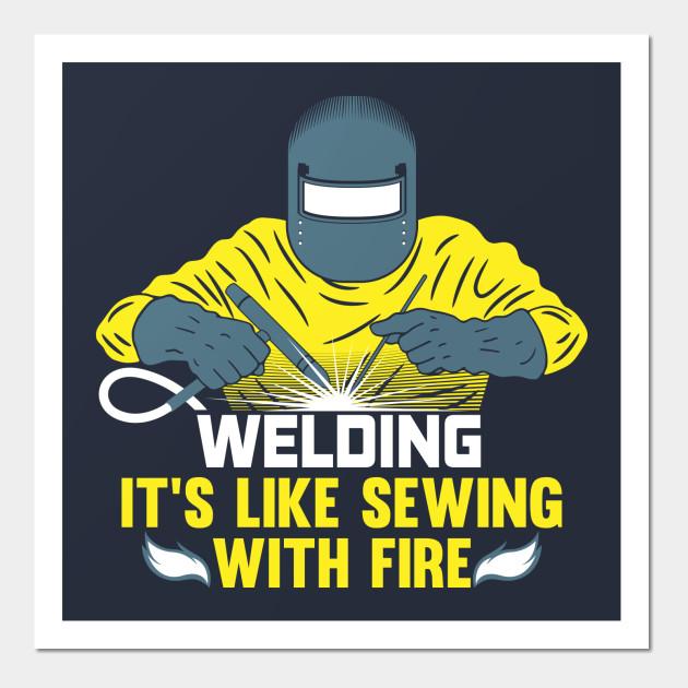 Welding: It\'s like Sewing with Fire - Funny Welding / Welder Shirts ...