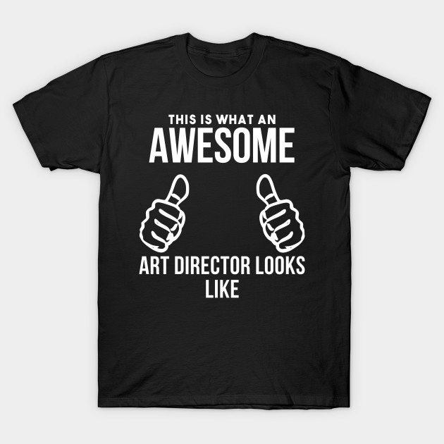 Awesome Art director T-Shirt
