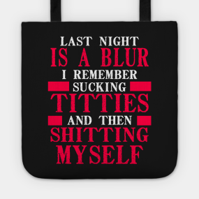 2dc3e8d44165 Funny Saying Totes | TeePublic