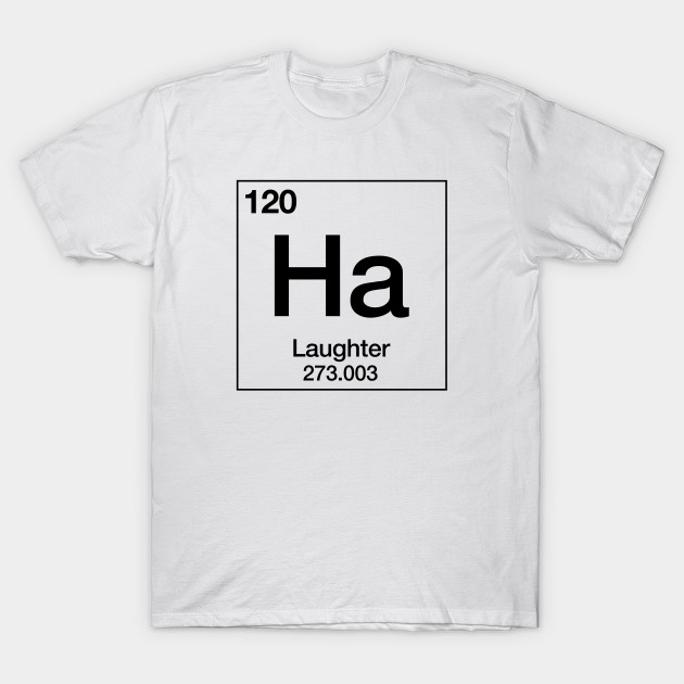 The element of laughter periodic table t shirt teepublic 250251 1 urtaz Choice Image