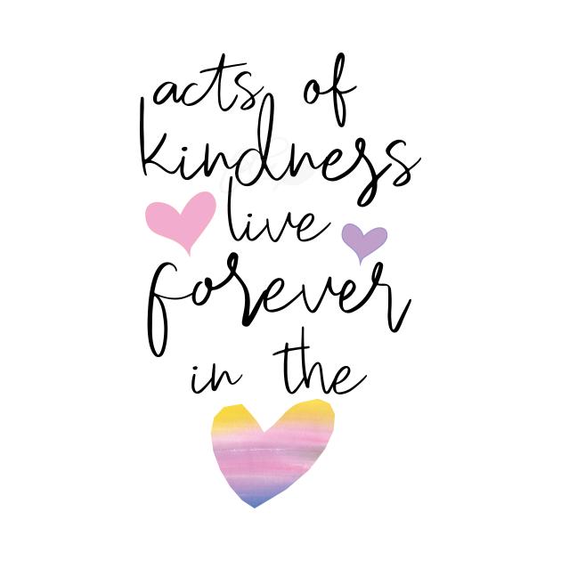 Kindness lives forever