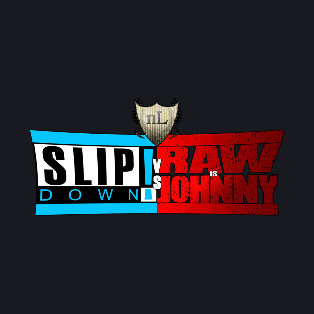 SlipDown! vs RAW is JOHNNY