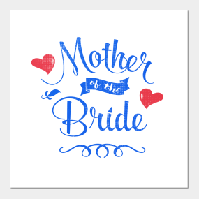 Mother of the bride posters and art prints teepublic mother of the bride posters and art m4hsunfo
