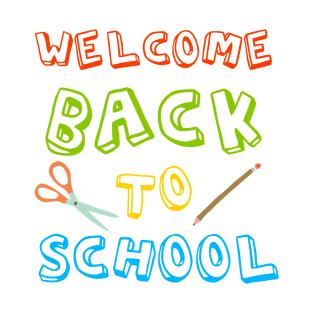 Welcome Back To School Funny Teacher Love Gift T-Shirts | TeePublic