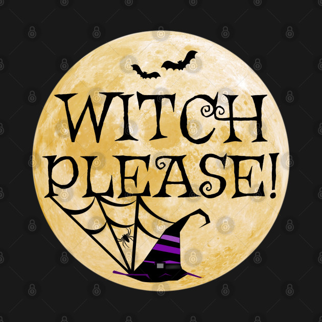 Cute Witch Please Moon Sarcastic Funny Halloween T-Shirt