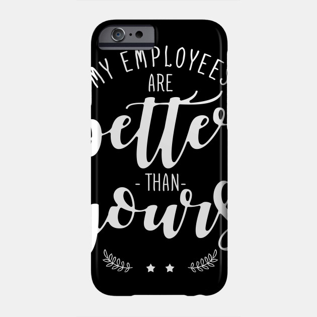 Funny Boss Day Shirt - Gift Employer Bosses Day October 16 Phone Case
