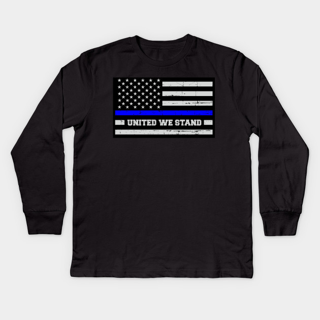 a7b06393 Thin Blue Line United We Stand - Thin Blue Line - Kids Long Sleeve T ...