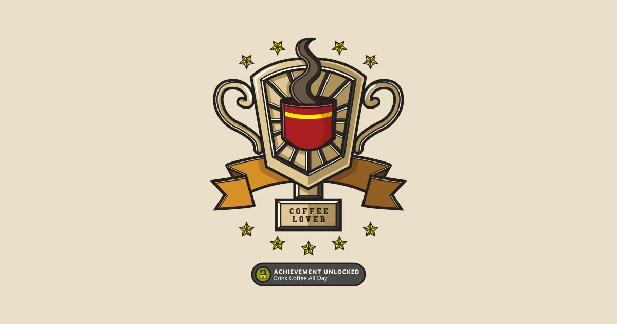 Achievement Unlocked  Coffee