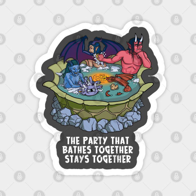 The Party That Bathes Together Stays Together