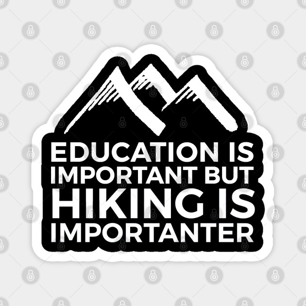 Funny Hiking quote mountains hiker gift idea
