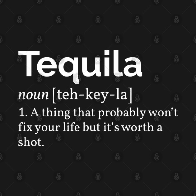 Tequila Definition I
