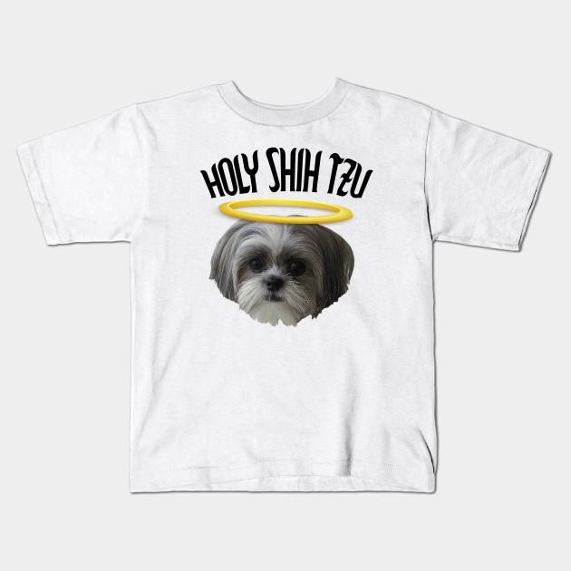 Holy Shih Tzu Shih Tzu Dog Kids T Shirt Teepublic