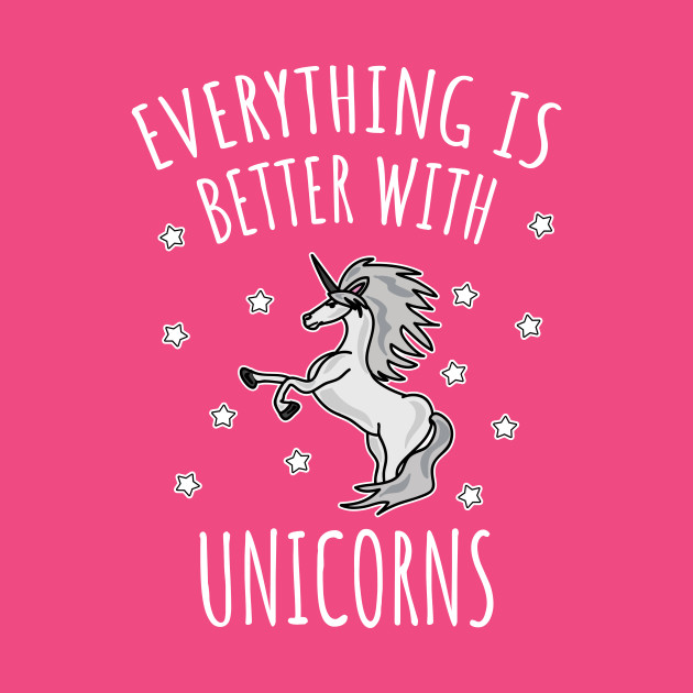 Everything is better with unicorns
