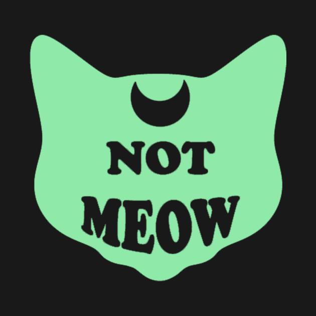 Not Meow (Pastel Mint)