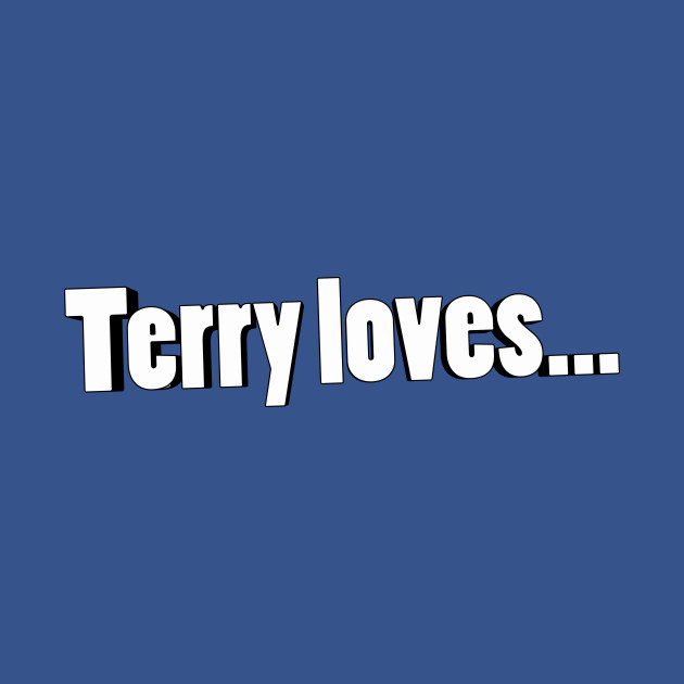 Terry Loves
