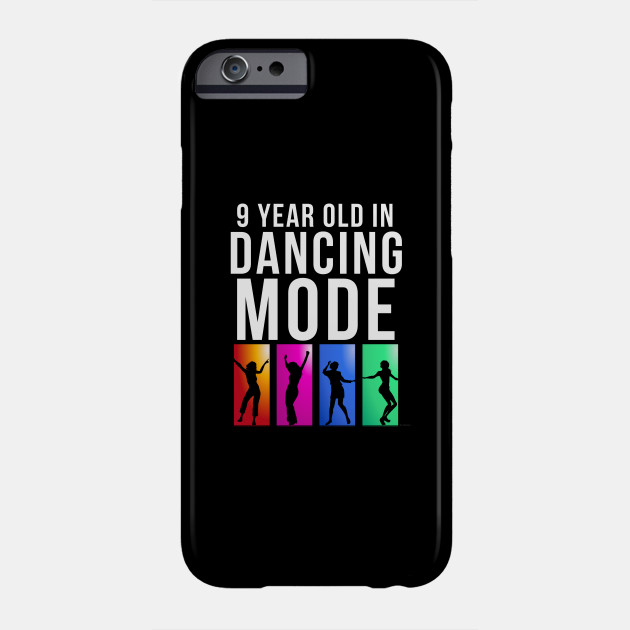 9 Year Old Dancing Mode Birthday Gift Idea For Phone Case