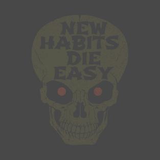 New Habits Die Easy
