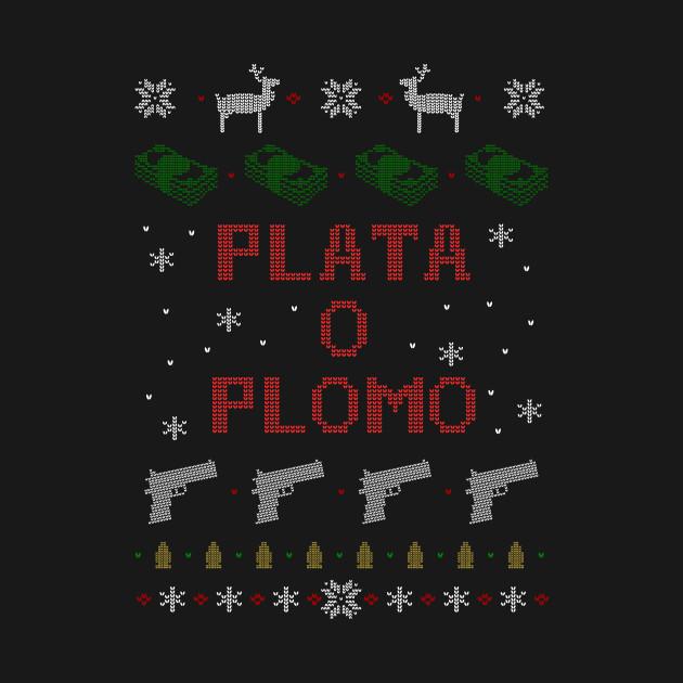 plata o plomo christmas sweater