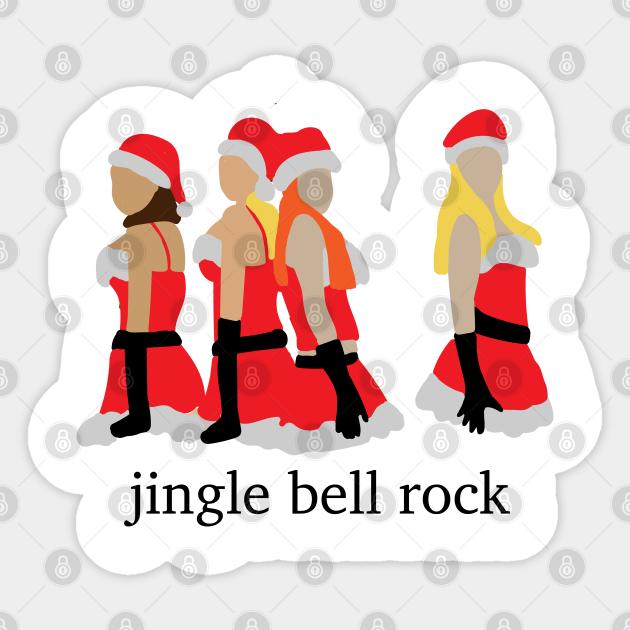 Jingle Bell Rock Mean Girls Jingle Bell Rock Mean Girls Sticker Teepublic C#dim7 dm7 g7 jingle bells swing and jingle bells ring dm7 g7 dm7 g7 dm7 snowin' and blowin' up bushels of fun. jingle bell rock mean girls