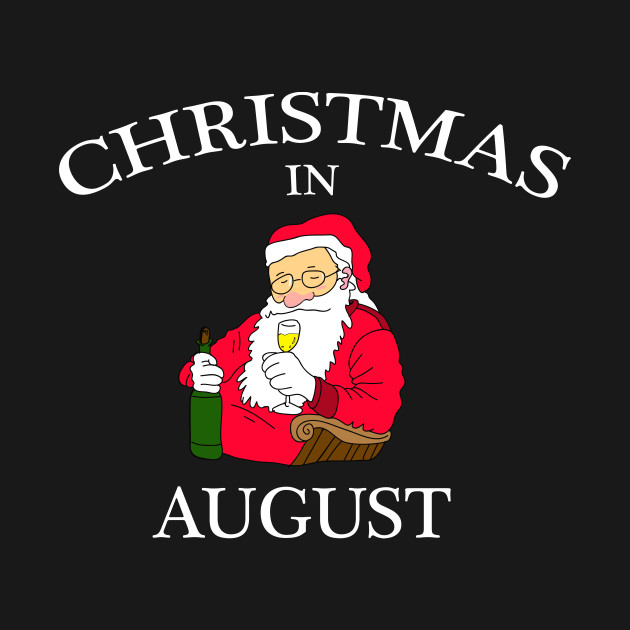 Christmas In August Poster.Christmas In August Funny Christmas