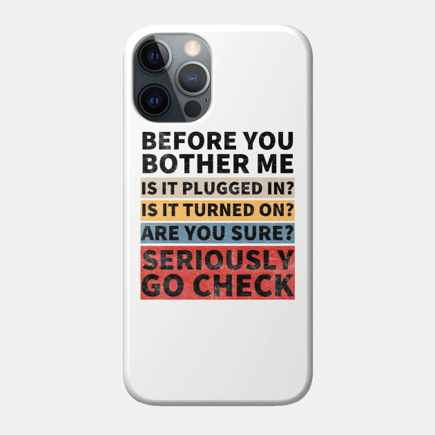 Before You Bother Me Funny Tech Support Techie Gift