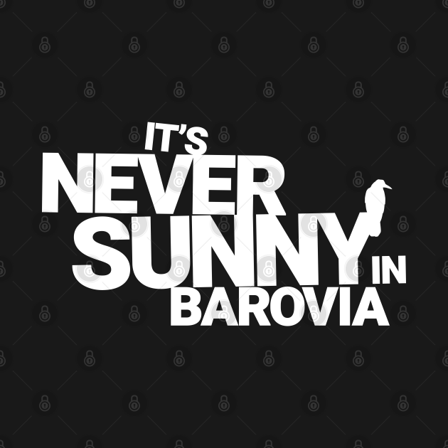 It's Never Sunny In Barovia White