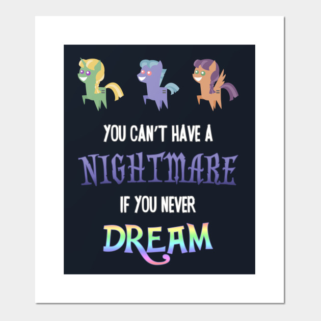Pony - You Can't Have a Nightmare if you Never Dream