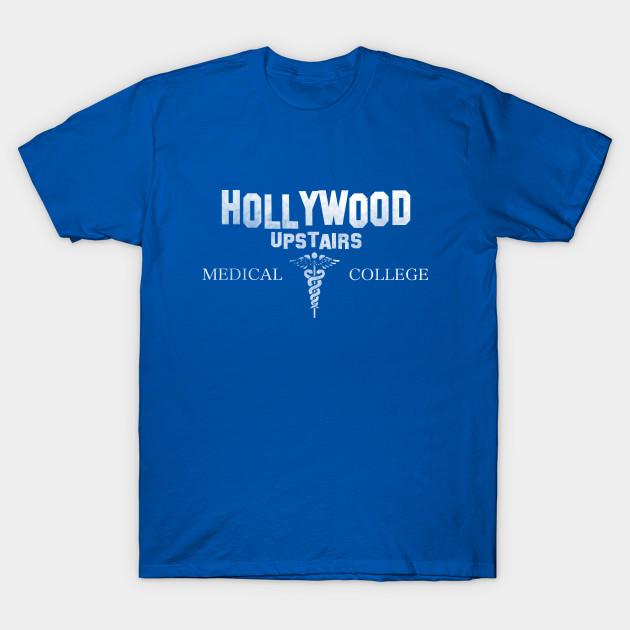 26c4471b57d4 Hollywood Upstairs Medical College - School - T-Shirt | TeePublic