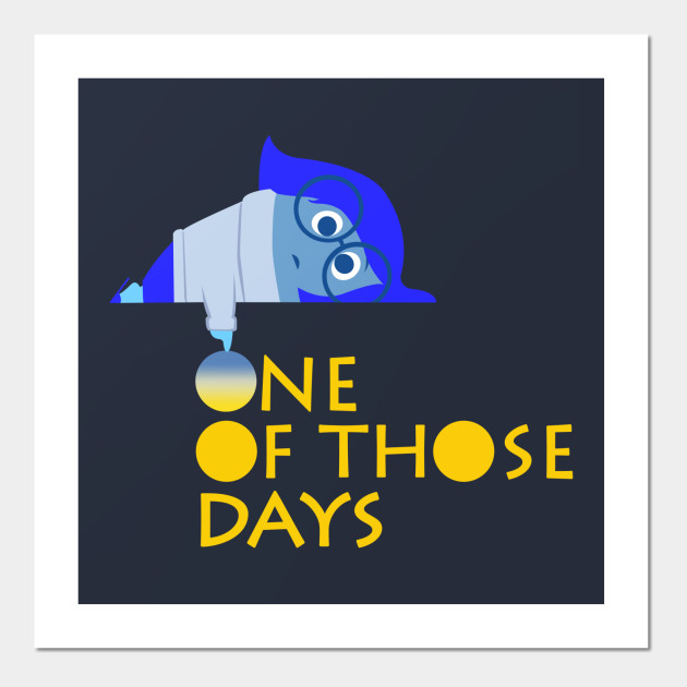One Of Those Days Quotes Posters And Art Prints Teepublic