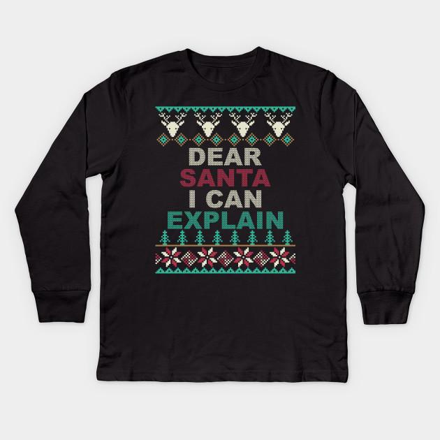 Dear Santa I Can Explain Ugly Christmas Sweater Dear Santa I Can