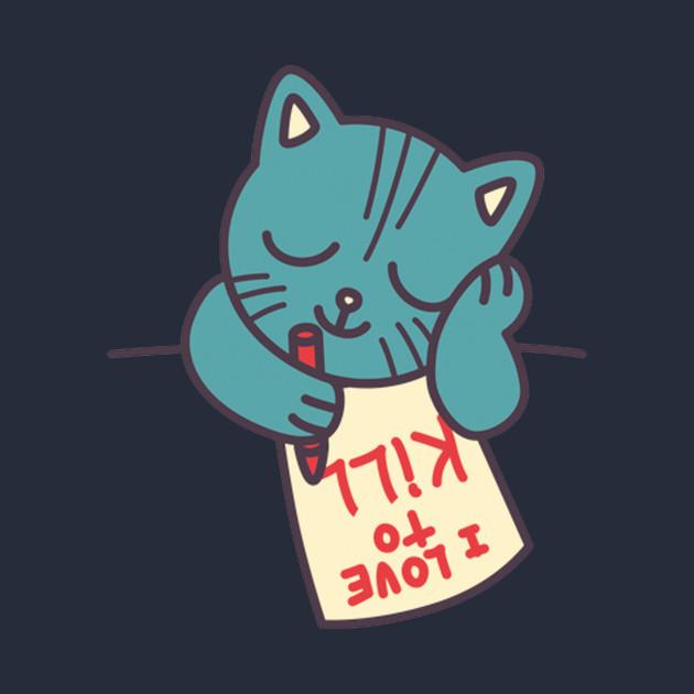 I Love To Kill Cat